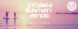 Aerusurfi õhtused matkad @ Surftown Surfikool   Tallinn   Harju maakond   Eesti