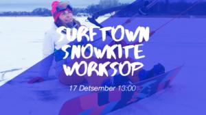 Snowkite Workshop @ Surftown